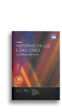 """História da Luz e das Cores"" – <br> The history of light and <br> colour in 3 volumes for <br> the University of Porto"